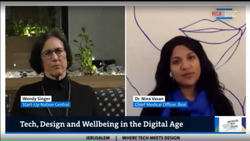 Screenshot of Wendy Singer, Start-Up Nation Central and Dr. Nina Vasan, Chief Medical Officer, Real speaking at a webinar: Tech, Design, and Wellbeing in the Digital Age